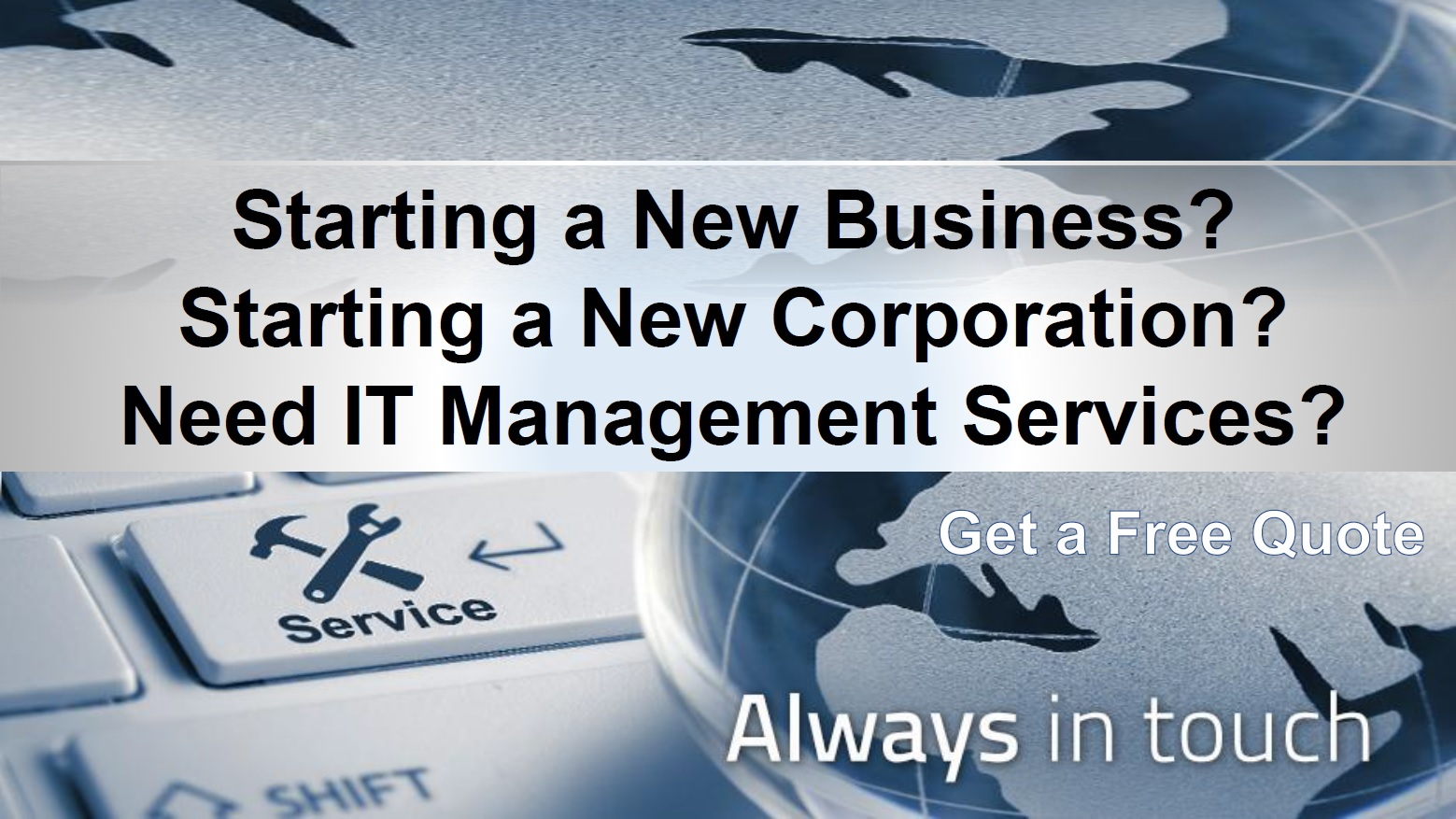 Click Here to learn more about our IT MANAGEMENT & SERVICES